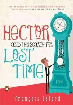 Hector and the Search for Lost Time (Paperback)