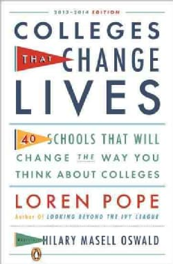 Colleges That Change Lives: 40 Schools That Will Change the Way You Think About College (Paperback)