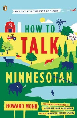 How to Talk Minnesotan: Revised for the 21st Century (Paperback)