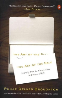 The Art of the Sale: Learning from the Masters About the Business of Life (Paperback)