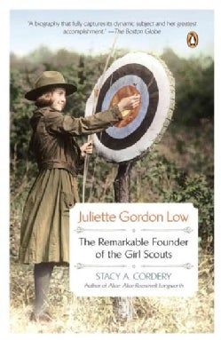 Juliette Gordon Low: The Remarkable Founder of the Girl Scouts (Paperback)