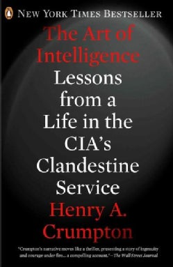 The Art of Intelligence: Lessons from a Life in the CIA's Clandestine Service (Paperback)