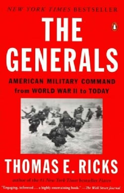 The Generals: American Military Command from World War II to Today (Paperback)