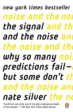 The Signal and the Noise: Why So Many Predictions Failm - but Some Don't (Paperback)
