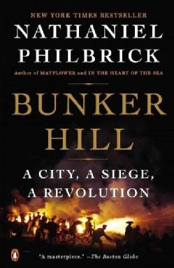 Bunker Hill: A City, a Siege, a Revolution (Paperback)