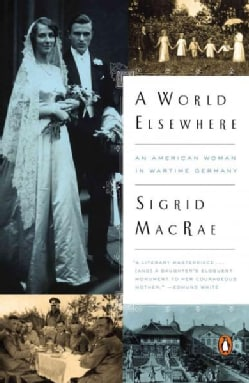 A World Elsewhere: An American Woman in Wartime Germany (Paperback)