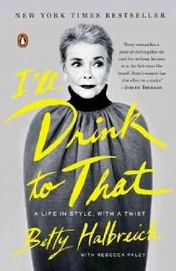 I'll Drink to That: A Life in Style, With a Twist (Paperback)