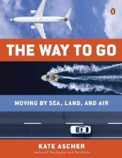 The Way to Go: Moving by Sea, Land, and Air (Paperback)