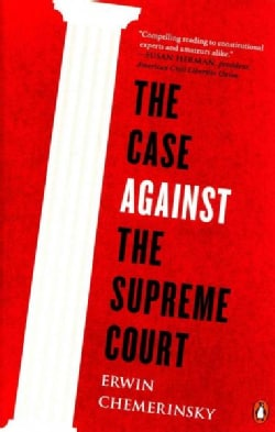 The Case Against the Supreme Court (Paperback)