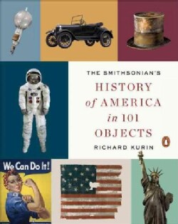 The Smithsonian's History of America in 101 Objects (Paperback)
