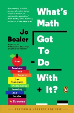 What's Math Got to Do With It?: How Teachers and Parents Can Transform Mathematics Learning and Inspire Success (Paperback)