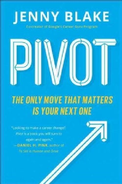 Pivot: The Only Move That Matters Is Your Next One (Paperback)