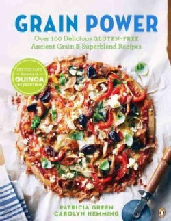 Grain Power: Over 100 Delicious Gluten-free Ancient Grain & Superblend Recipe (Paperback)