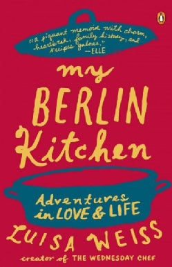 My Berlin Kitchen: Adventures in Love and Life (Paperback)