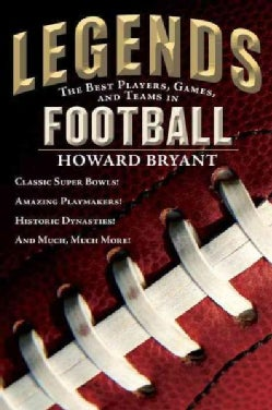 Legends: The Best Players, Games, and Teams in Football (Paperback)