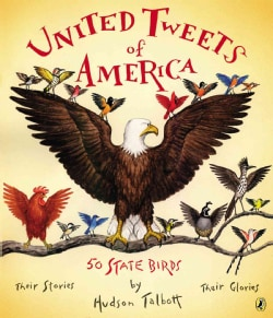United Tweets of America: 50 State Birds Their Stories, Their Glories (Paperback)