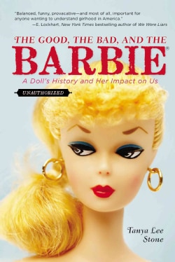 The Good, the Bad, and the Barbie: A Doll's History and Her Impact on Us (Paperback)