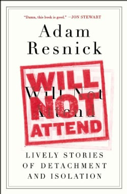 Will Not Attend: Lively Stories of Detachment and Isolation (Paperback)
