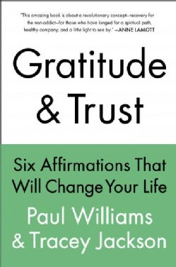 Gratitude and Trust: Six Affirmations That Will Change Your Life (Paperback)