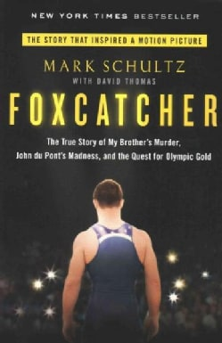 Foxcatcher: The True Story of My Brother's Murder, John Du Pont's Madness, and the Quest for Olympic Gold (Paperback)