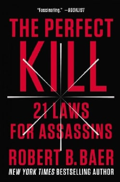 The Perfect Kill: 21 Laws for Assassins (Paperback)