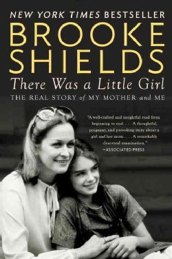 There Was a Little Girl: The Real Story of My Mother and Me (Paperback)