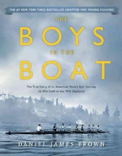The Boys in the Boat: The True Story of an American Team's Epic Journey to Win Gold at the 1936 Olympics: Young R... (Paperback)