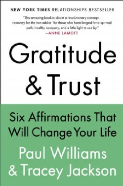 Gratitude & Trust: Six Affirmations That Will Change Your Life (Paperback)