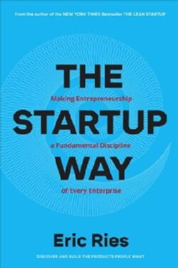 The Startup Way: How Modern Companies Use Entrepreneurial Management to Transform Culture and Drive Long-term Growth (CD-Audio)