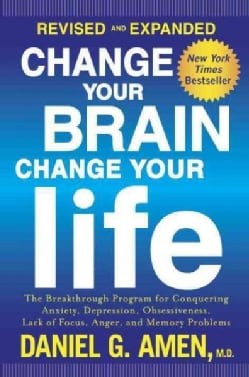 Change Your Brain, Change Your Life: The Breakthrough Program for Conquering Anxiety, Depression, Obsessiveness, L... (CD-Audio)