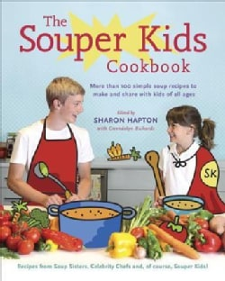 The Souper Kids Cookbook: More Than 100 Family-Friendly Recipes to Make and Share With Kids of All Ages (Paperback)