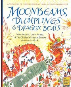 Moonbeams, Dumplings & Dragon Boats: A Treasury of Chinese Holiday Tales, Activities & Recipes (Hardcover)