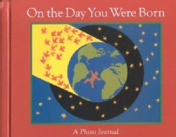 On the Day You Were Born: A Photo Journal (Hardcover)