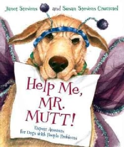 Help Me, Mr. Mutt!: Expert Answers for Dogs With People Problems (Hardcover)