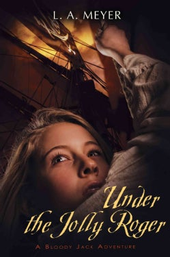 Under the Jolly Roger: Being an Account of the Further Nautical Adventures of Jacky Faber (Paperback)