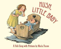 Hush, Little Baby: A Folk Song With Pictures (Board book)