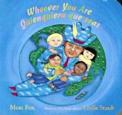 Whoever You Are/Quienquiera Que Seas (Board book)