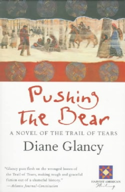 Pushing the Bear: A Novel of the Trail of Tears (Paperback)