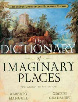 The Dictionary of Imaginary Places: The Newly Updated and Expanded Classic (Paperback)