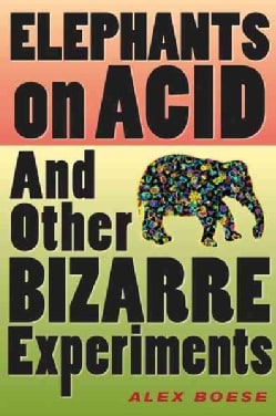 Elephants on Acid: And Other Bizarre Experiments (Paperback)