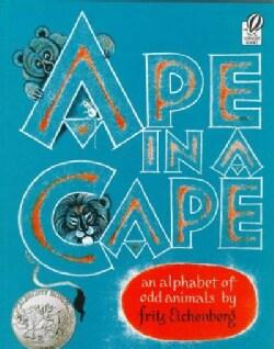 Ape in a Cape: An Alphabet of Odd Animals (Paperback)