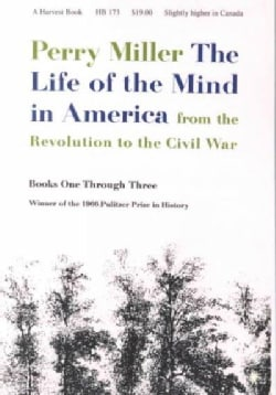 The Life of the Mind in America: From the Revolution to Civil War (Paperback)