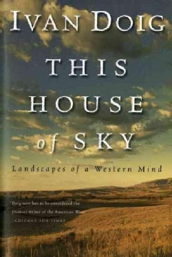 This House of Sky, Landscapes of a Western Mind: Landscapes of a Western Mind (Paperback)