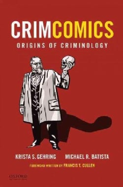 Crimcomics: Origins of Criminology (Paperback)