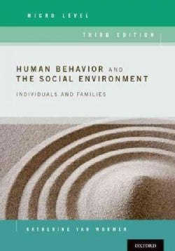 Human Behavior and the Social Environment, Micro Level: Individuals and Families (Paperback)