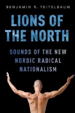 Lions of the North: Sounds of the New Nordic Radical Nationalism (Paperback)