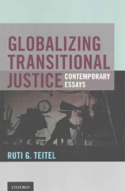 Globalizing Transitional Justice: Contemporary Essays (Paperback)