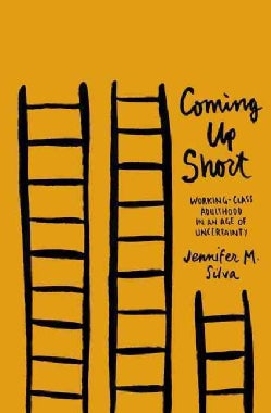 Coming Up Short: Working-Class Adulthood in an Age of Uncertainty (Paperback)