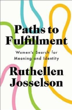 Paths to Fulfillment: Women's Search for Meaning and Identity (Hardcover)