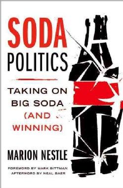 Soda Politics: Taking on Big Soda (and Winning) (Hardcover)